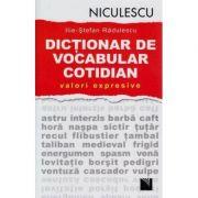 Dictionar de vocabular cotidian: valori expresive (Ilie-Stefan Radulescu)