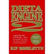 Dieta Engine 2. Salveaza-ti viata in 28 de zile - Rip Esselstyn