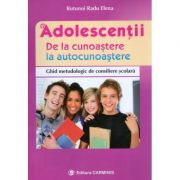 Adolescentii. De la cunoastere la autocunoastere (Ghid metodologic de consiliere scolara)