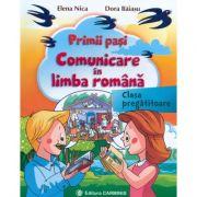 Primii pasi. Comunicare in Limba Romana - clasa pregatitoare (Elena Nica)