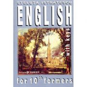 English for 10th Formers with Keys - Steluta Istratescu