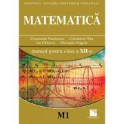 Matematica. Manual pentru clasa XII-a, Profil M1 - Constantin Nastasescu