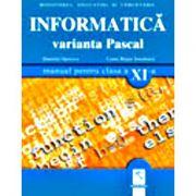 Informatica. Varianta Pascal. Manual pentru clasa XI-a (Daniela Oprescu)