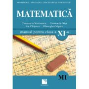 Matematica (M1)- Manual pentru clasa a XI-a (Constantin Nastasescu)