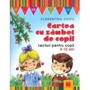 Cartea cu zambet de copil. Lecturi pentru copii 5-12 ani - Florentina Chifu