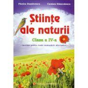 Stiinte ale naturii - Clasa a IV-a. Auxiliar pentru toate manualele alternative (Florica Dumitrescu)