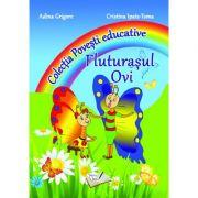 Fluturasul Ovi. Colectia 'Povesti Educative' (Adina Grigore)