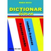 Dictionar Scolar Roman-Francez / Francez-Roman (Maria Raicu)
