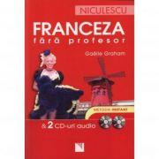 Franceza fara profesor (cu 2 CD-uri audio) Gaelle Graham