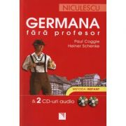 Germana fara profesor & 2 CD-uri audio. Metoda instant - Paul Coggle, Heiner Schenke