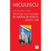 Ghid de conversatie roman-spaniol pentru toti (Dan Munteanu Colan)