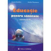 Educatie pentru sanatate - Clasele III-IV (Ileana Dumitru)