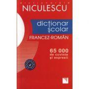 Dictionar scolar Francez-Roman - 65. 000 de cuvinte si expresii (Gina Belabed)