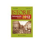 ISTORIE - Teste pentru BAC 2012. Sinteze (Paul Didita)