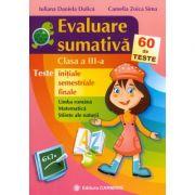Evaluare sumativa - Clasa a III-a. 60 de teste initiale, semestriale, finale (Iuliana Daniela Dulica)