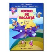 Jocuri de vacanta - Nivelul 1, 3-5 ani (Livia Andreescu)