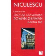 Ghid de conversatie roman-german pentru toti (Kristine Lazar)