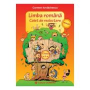 LIMBA ROMANA. Caiet de redactare - Clasa a II-a (Carmen Iordachescu)