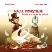 Magia povestilor - Prima mea carte de lectura (Adina Grigore)
