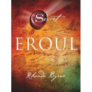 Eroul. Secretul, Cartea 4 - Rhonda Byrne
