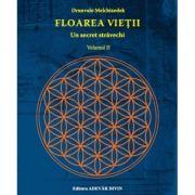 Floarea vietii. Un secret stravechi, volumul II - Drunvalo Melchizedek