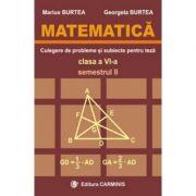 MATEMATICA. Culegere de probleme si subiecte pentru teze -Clasa a VI-a Sem. II (Marius Burtea)