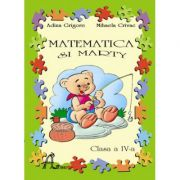 Matematica cu Marty. Clasa a IV-a - Mihaela Crivac, Adina Grigore