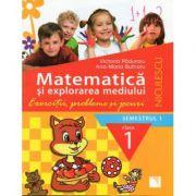 Matematica si explorarea mediului. Clasa I sem 1 (Exercitii, probleme si jocuri)