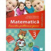 Matematica - Clasa a III-a. Exercitii, probleme si jocuri (Victoria Paduraru)