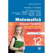 Matematica - clasa a XII-a (M2). Breviar teoretic cu exercitii si probleme propuse si rezolvate