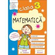 Matematica, Clasa a III-a. Exercitii, Probleme, Teste de evaluare, Notiuni teoretice - Ana Carstoveanu