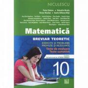 Matematica - clasa a X-a. Breviar teoretic cu exercitii si probleme propuse si rezolvate