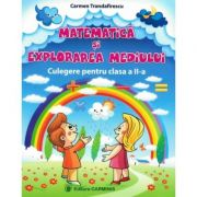 Matematica si explorarea mediului - Culegere pentru clasa a II-a - Carmen Trandafirescu (varianta pentru Aramis)