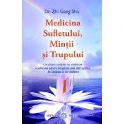 Medicina Sufletului, Mintii si Trupului (Dr. Zhi Gang Sha)