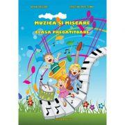 Muzica si miscare - Clasa Pregatitoare (Adina Grigore si Cristina I. Toma)
