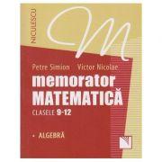 Memorator Matematica - clasele 9-12. Algebra