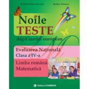 Noile teste dupa model european. Evaluarea Nationala. Clasa a IV-a - Cristina-Diana Neculai