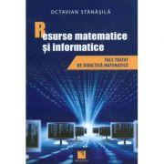 Resurse matematice si informatice. Fals tratat de didactica matematica (Octavian Stanasila)