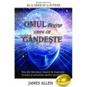 Omul devine ceea ce gandeste - James Allen
