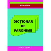 Dictionar de Paronime (Adina Grigore)