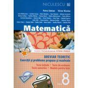 Matematica - clasa a VIII-a. Breviar teoretic cu exercitii si probleme propuse si rezolvate.