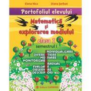 PORTOFOLIUL ELEVULUI. Matematica si explorarea mediului - clasa I sem. I (Elena Nica)