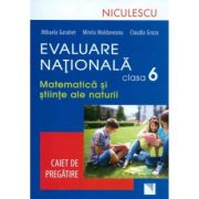 Evaluare Nationala clasa a VI-a - Matematica si Stiinte ale naturii (Caiet de pregatire)