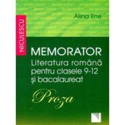 Memorator Literatura romana - clasele 9-12 si Bacalaureat. PROZA - Ed. Niculescu ABC