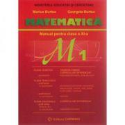 Manual pentru clasa a XI-a, Trunchi Comun si Curriculum Diferentiat M1 - Marius Burtea