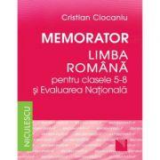 Memorator Limba romana - clasele 5-8 si Evaluarea Naţionala