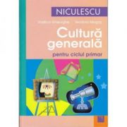 Cultura generala pentru ciclul primar (Vasilica Gheorghe)
