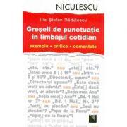 Greseli de punctuatie in limbajul cotidian (Ilie-Stefan Radulescu)