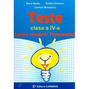 Teste. Limba romana. Matematica - Clasa a IV-a (Silvia Barbu)