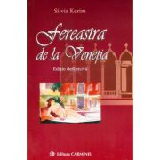 Fereastra de la Venetia - Silvia Kerim (Editie definitiva)
